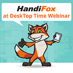 HandiFox at Desktop Time Webinar