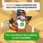 HandiFox Mobile Inventory and Sales Solution for QuickBooks Webinar is Available to Watch